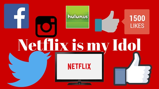 Netflix is my Idol (2)